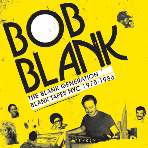 Bob Blank - The Blank Generation (Blank Tapes NYC 1975-1987)
