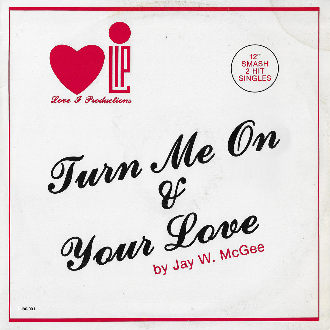 Jay W. McGee - Turn Me On / Your Love