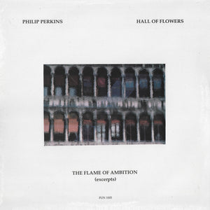 Philip Perkins - Hall Of Flowers / The Flame Of Ambition