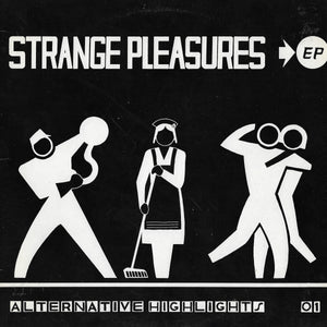 Strange Pleasures EP - Alternative Highlights 01