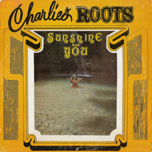 Charlie's Roots - Sunshine And You