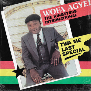 Wofa Agyei & The Kingsters International - Twa Me Last Special