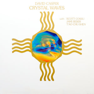 David Casper With Scott Cossu, Jami Sieber, T'ao Chu-Shen - Crystal Waves