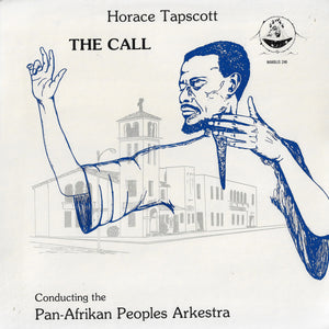 Horace Tapscott Conducting The Pan-Afrikan Peoples Arkestra - The Call