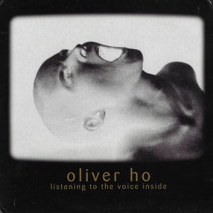 Oliver Ho - Listening To The Voice Inside