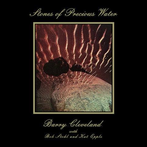 Barry Cleveland with Bob Stohl and Kat Epple - Stones Of Precious Water