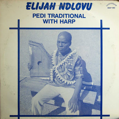 Elijah Ndlovu - Pedi Traditional With Harp