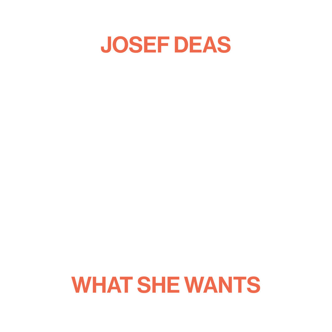 Josef Deas - What She Wants