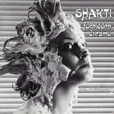 Shakti - Forbidden Dreams / The Awakening