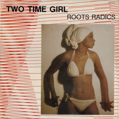 The Roots Radics - Two Time Girl