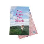 Magazine | You Care Too Much