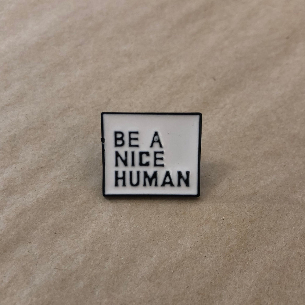 Enamel Pin | Be A Nice Human