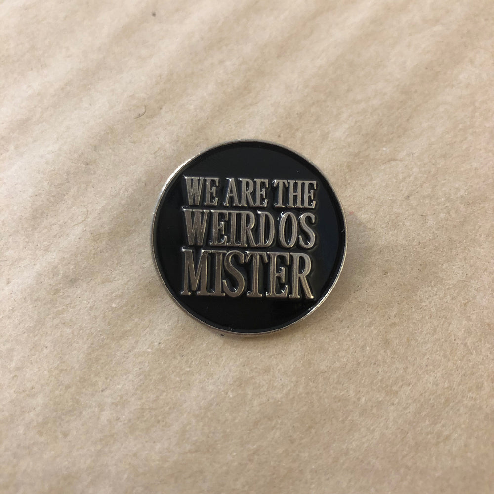 Enamel Pin | We Are The Weirdos Mister