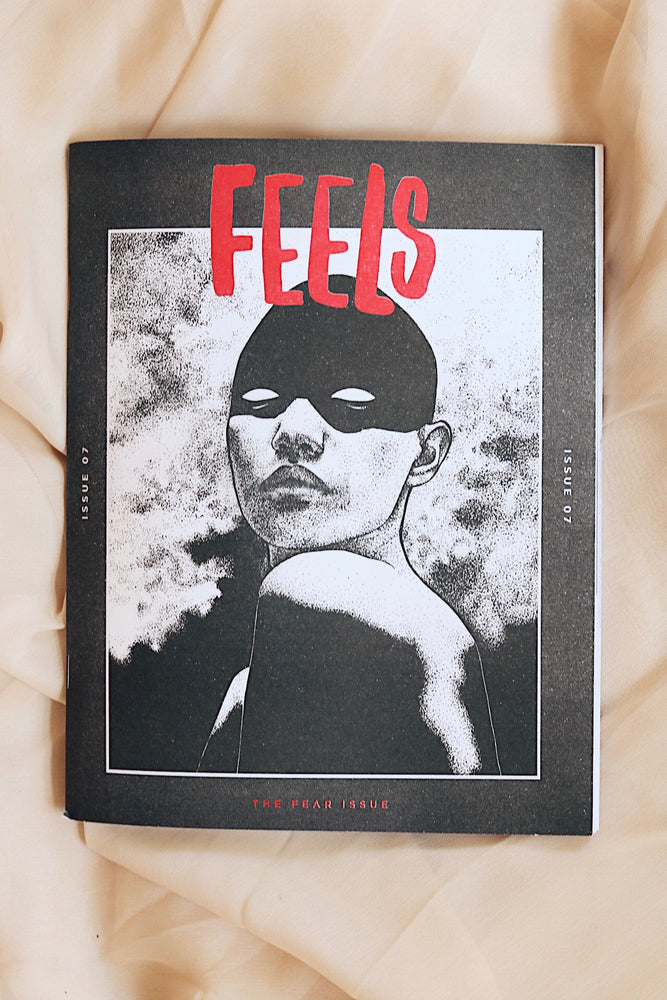 Zine | Feels, Issue 07 - Fear