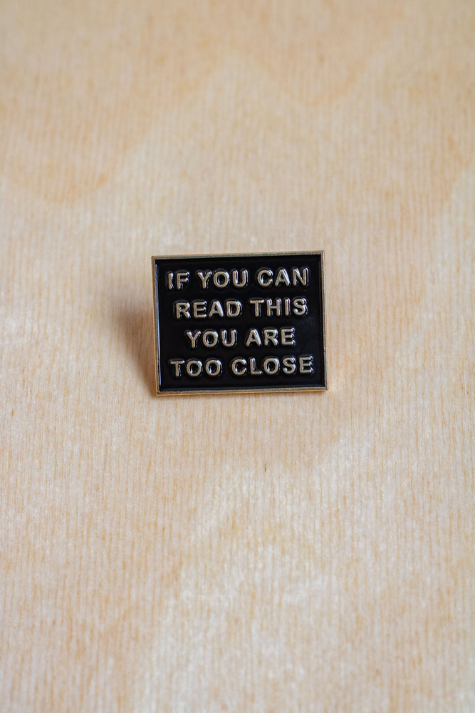 Enamel Pin | Too Close