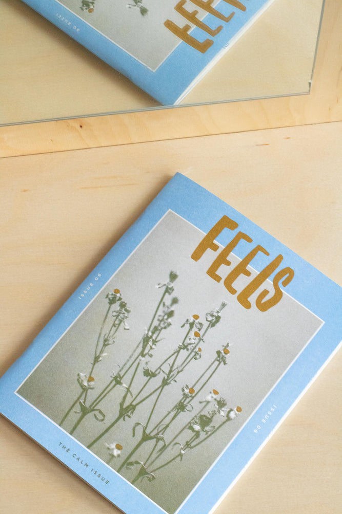 Zine | Feels, Issue 06 - Calm