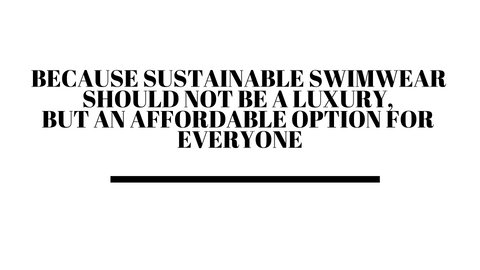 Sustainable swimwear should be an affordable option