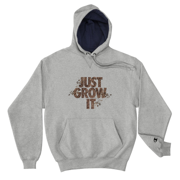 JUST GROW IT Champion Hoodie