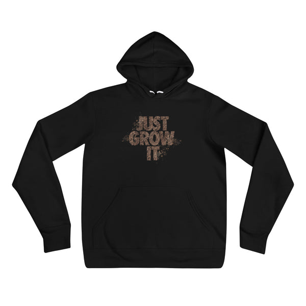 JUST GROW IT hoodie