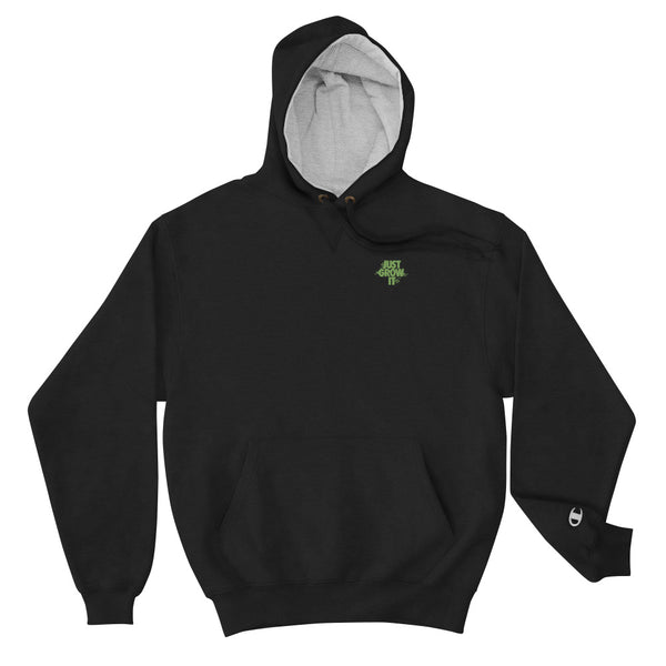 Just GROW IT EMBROIDERED Champion Hoodie