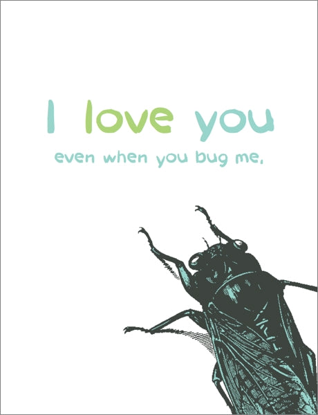 BREATHLESS-CARD-LOVE YOU EVEN WHEN YOU BUG ME