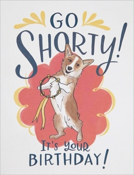EMILY MCDOWELL-CARD-GO SHORTY BIRTHDAY
