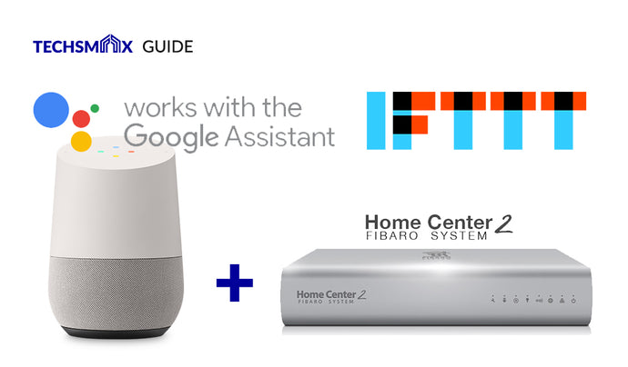 How to maximise Google Home to Fibaro experience with IFTTT