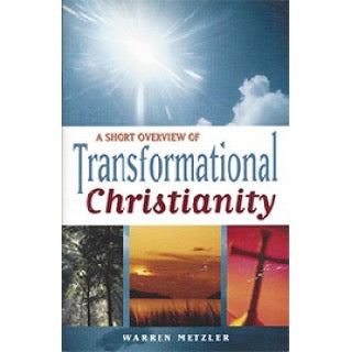 Transformational Christianity, by Warren Metzler