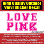 LOVE PINK Victoria Secret Vinyl Car Window Laptop Sticker Decal Many Color Options