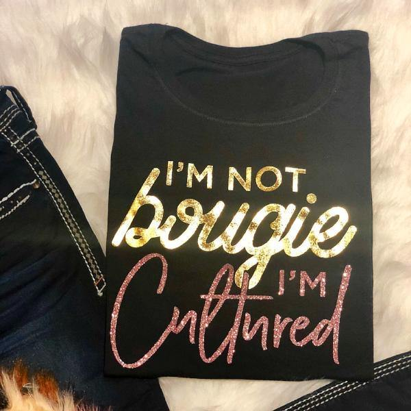 Cultured, Not Bougie Tee