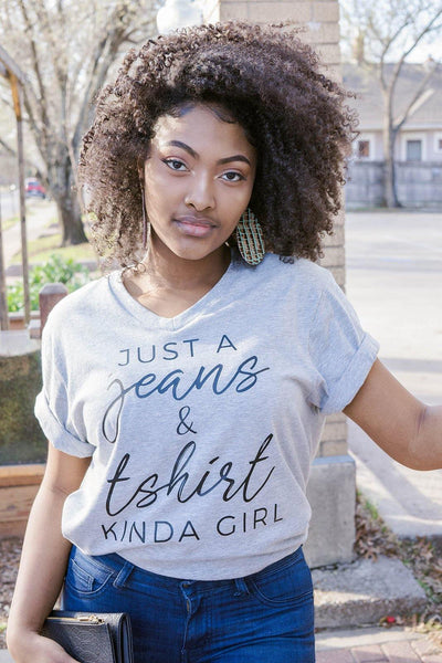 Just a Jeans & T-Shirt Kind of Girl Tee