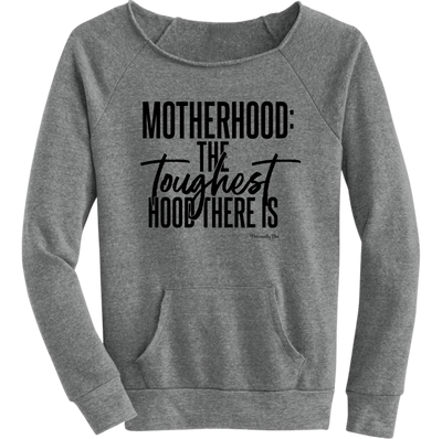 Motherhood: Toughest Hood Sweatshirt
