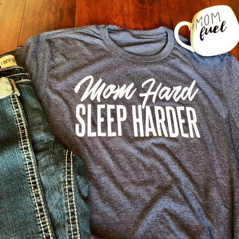Mom Hard Sleep Harder Tee