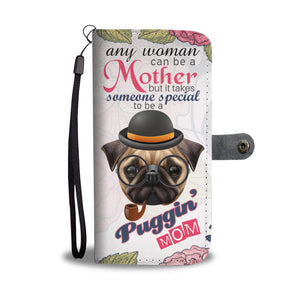 Puggin' Mom Wallet Phone Case