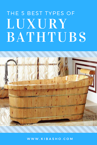 The 5 Best Types Of Luxury Bathtubs For Your Next Bathroom Remodel