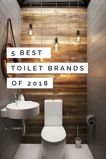 The 5 Best Toilet Brands To Install In Your Bathroom In 2018