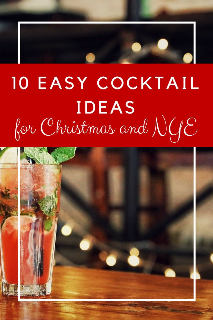 10 Easy Cocktail Ideas for Christmas and NYE!