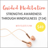 GUIDED MEDITATION: Strengths Awareness through Mindfulness