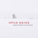 Disque compact - Opus Neige - Gregory Charles et ses virtuoses (2016)