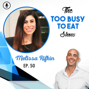 50: Melissa Rifkin - What It Really Means To Be Healthy
