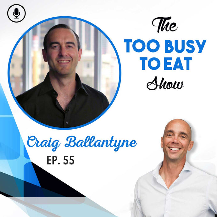55: Craig Ballantyne – How to Own the Day and Control the Life You Crave to Live