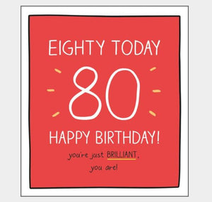 80 Eighty Brilliant You Are!