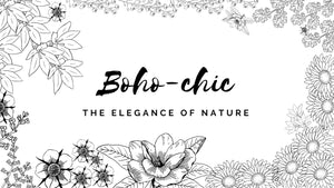 Boho chic : the elegance of nature