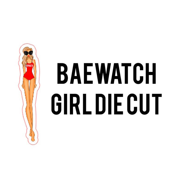 Baewatch Girl Die Cut