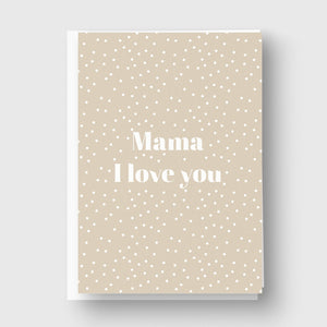 Mama I love you Mothers Day Card
