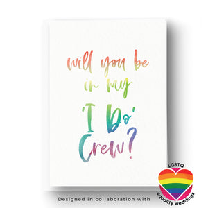 Will you be in my I do crew rainbow card LGBTQ