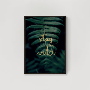 Stay Wild Fern Leaf Wall Print