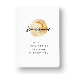 Gold 'My I do' Bridesmaid / Maid of Honour Card
