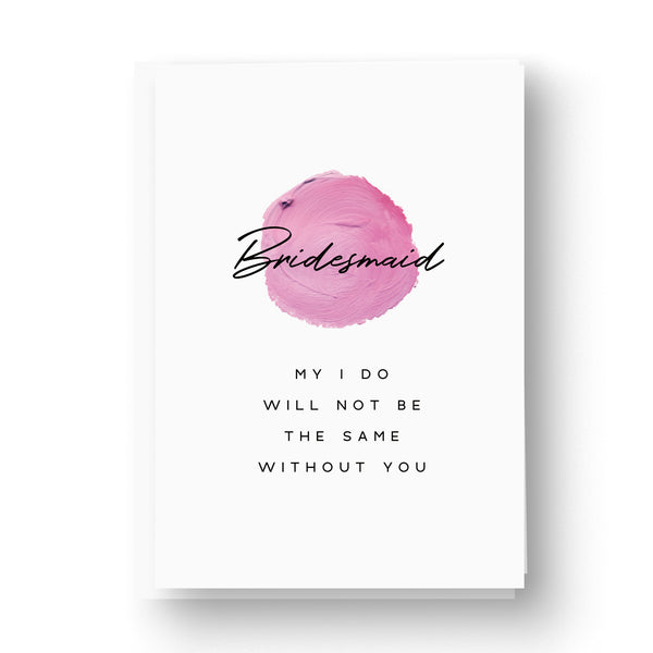 Pink 'My I do' Bridesmaid / Maid of Honour Card