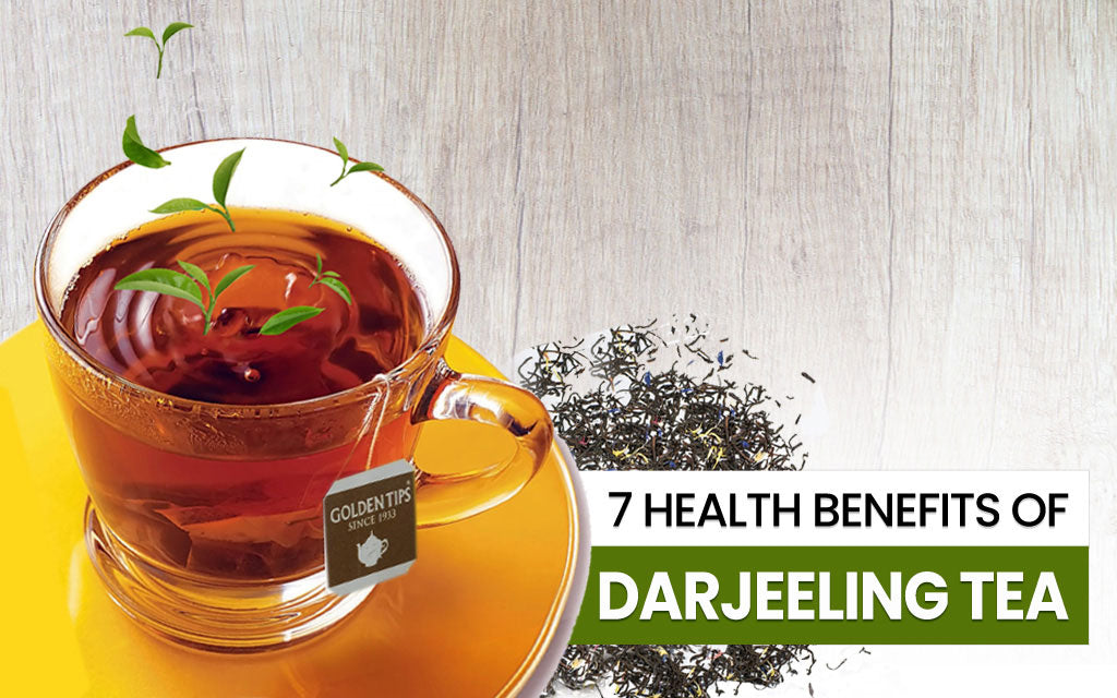 7 Health Benefits of Darjeeling Tea